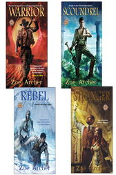 The Blades of the Rose Bundle: Warrior, Scoundrel, Rebel, & Stranger by Zoe Archer
