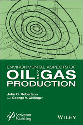 Environmental Aspects of Oil and Gas Production by J. O. Robertson