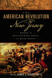 The American Revolution in New Jersey: Where the Battlefront Meets the Home Front