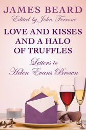 Love and Kisses and a Halo of Truffles by James Beard