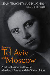 Between Tel Aviv and Moscow by Leah Trachtman-Palchan