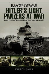 Hitler's Light Panzers at War by Paul Thomas