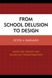 From School Delusion to Design by Peter A. Barnard