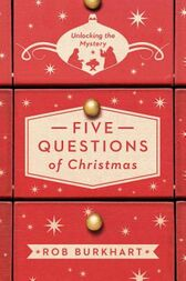 Five Questions of Christmas by Rob Burkhart