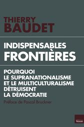 Indispensables frontières by Thierry Baudet