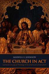 The Church in Act by Maxwell E. Johnson
