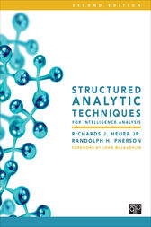 Structured Analytic Techniques for Intelligence Analysis by Richards J. Heuer