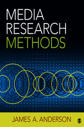 Media Research Methods by James A. Anderson