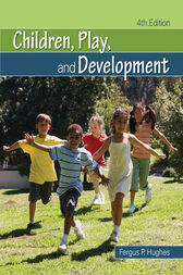 Children, Play, and Development by Fergus P. Hughes