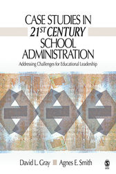 Case Studies in 21st Century School Administration by David L. Gray