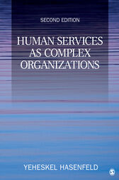 Human Services as Complex Organizations by Yeheskel Hasenfeld