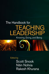 The Handbook for Teaching Leadership by Scott A. Snook