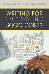 Writing for Emerging Sociologists by Angelique (Angie) C. Harris