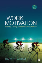 Work Motivation by Gary P. Latham