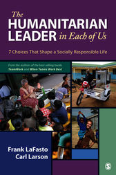 The Humanitarian Leader in Each of Us by Frank M. J. LaFasto