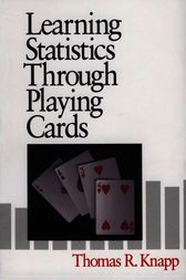 Learning Statistics through Playing Cards by Thomas R. Knapp