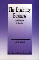 The Disability Business by Gary L. Albrecht