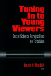 Tuning In to Young Viewers by Tannis Margaret MacBeth