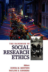 The Handbook of Social Research Ethics by Donna M. Mertens