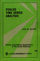 Pooled Time Series Analysis by Lois W. Sayrs