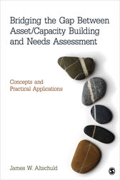 Bridging the Gap Between Asset/Capacity Building and Needs Assessment by James W. Altschuld