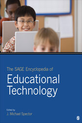 The SAGE Encyclopedia of Educational Technology by J. Michael Spector