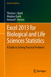 Excel 2013 for Biological and Life Sciences Statistics: A Guide to Solving Practical Problems