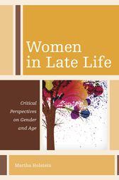 Women in Late Life by Martha Holstein