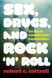 Sex, Drugs, and Rock 'n' Roll by Robert C. Cottrell