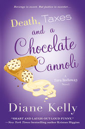 Death, Taxes, and a Chocolate Cannoli by Diane Kelly