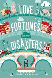 Love Fortunes and Other Disasters by Kimberly Karalius