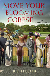 Move Your Blooming Corpse by D. E. Ireland