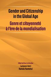 Gender and Citizenship in the Global Age by Laroussi Amri