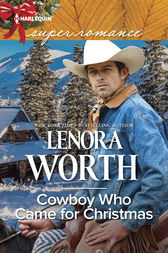 Cowboy Who Came for Christmas by Lenora Worth