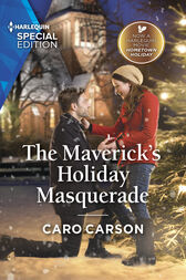 The Maverick's Holiday Masquerade by Caro Carson