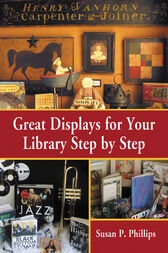 Great Displays for Your Library Step by Step by Susan P. Phillips