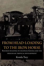 From Head-Loading to the Iron Horse by Komla Tsey