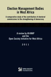 Election Management Bodies in West Africa by Madior Fall