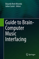 Guide to Brain-Computer Music Interfacing by Eduardo Reck Miranda