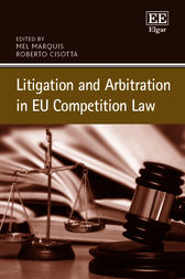 Litigation and Arbitration in EU Competition Law by M. Marquis