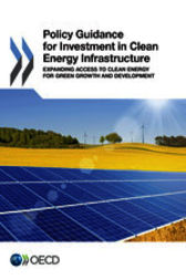 Policy Guidance for Investment in Clean Energy Infrastructure by OECD Publishing