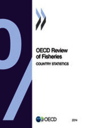 OECD Review of Fisheries: Country Statistics 2014