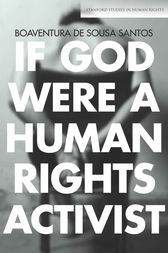If God Were a Human Rights Activist by Boaventura de Sousa Santos
