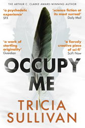 Occupy Me by Tricia Sullivan