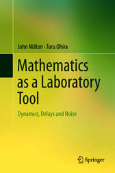 Mathematics as a Laboratory Tool by John Milton