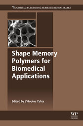 Shape Memory Polymers for Biomedical Applications by L Yahia