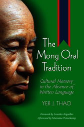 The Mong Oral Tradition by Yer J. Thao