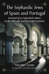 The Sephardic Jews of Spain and Portugal by Dolores Sloan