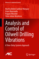 Analysis and Control of Oilwell Drilling Vibrations by Martha Belem Saldivar Márquez