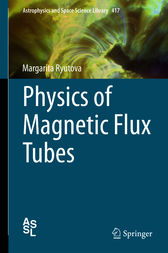 Physics of Magnetic Flux Tubes by Margarita Ryutova
